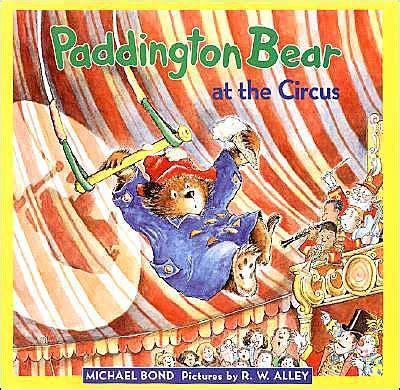 libro paddington at the circus paddington bear at the circus by michael bond r w alley hardcover barnes noble 174