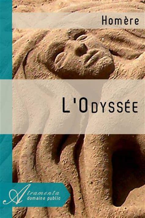 oeuvres themes lodyssee l odyss 233 e hom 232 re texte int 233 gral romans historiques atramenta