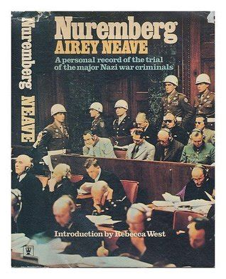 from nuremberg to nuremberg books nuremberg by airey neave reviews discussion bookclubs