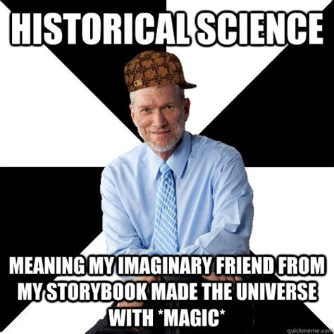 historical science meaning my imaginary friend from my