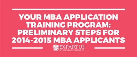 Steps Needed To Apply For Mba by Expartus Mba Consulting Mba Application Program
