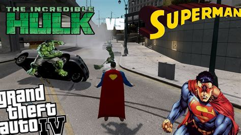 mod gta 5 superman gta iv superman mod hulk mod epic battle superman vs