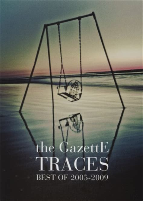 best of 2005 the gazette trace best of 2005 2009 band score japan