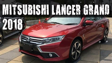 mitsubishi grand lancer all new 2018 mitsubishi grand lancer youtube