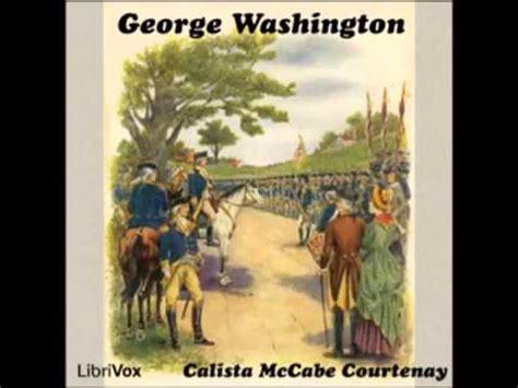 george washington biography audiobook george washington full audiobook youtube