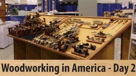 woodworking in america woodworking in america day 2