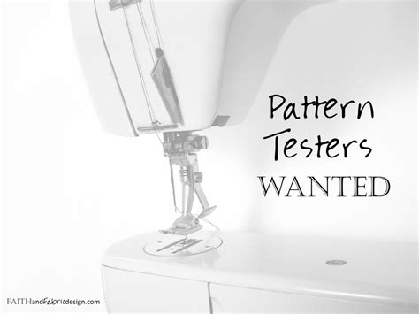 pattern tester pattern testers wanted faith and fabric