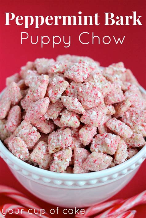 puppy chow chow peppermint bark puppy chow muddy buddies your cup of cake
