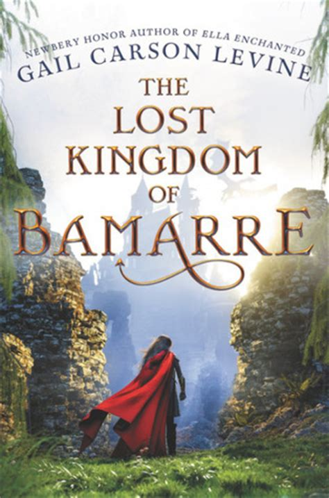 libro lost kingdom a history the lost kingdom of bamarre by gail carson levine reviews discussion bookclubs lists