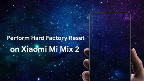 guide how to do a factory reset on the nokia lumia 800 how to perform hard factory reset on xiaomi mi mix 2