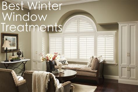 window covering for winter best winter window treatments shades shutters blinds