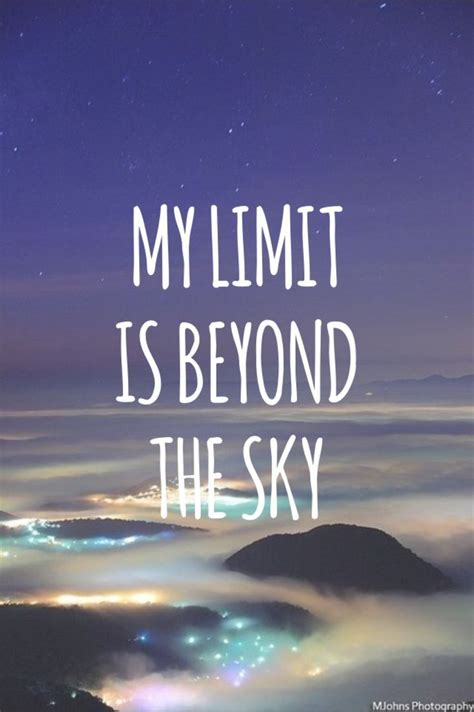 Sky Is The Limit by 12 Best The Sky Is The Limit Quotes Images On