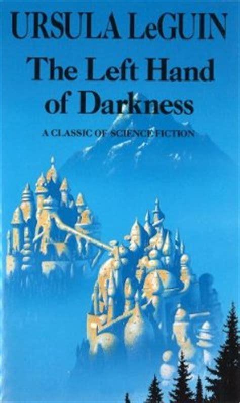 The Left Of Darkness the left of darkness by ursula k le guin