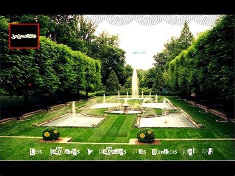 imagenes de jardines lindos los jardines y parques mas bonitos del df youtube