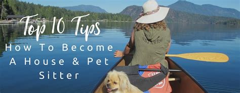 how to become a house sitter top 10 tips on how to become a house sitter trustedhousesitters com