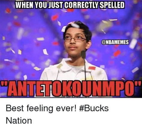 When Memes - when you just correctlyspelled antetokounmpo best feeling