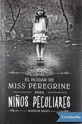 el hogar de miss el hogar de miss peregrine para ni 241 os peculiares ransom riggs descargar epub y pdf gratis