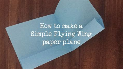 How To Make A Flying Paper - how to make a paper plane simple flying wing