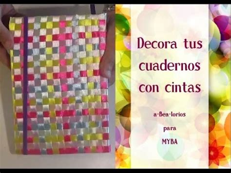 videos de como decorar libretas c 243 mo decorar cuadernos con cintas c 243 mo decorar libretas