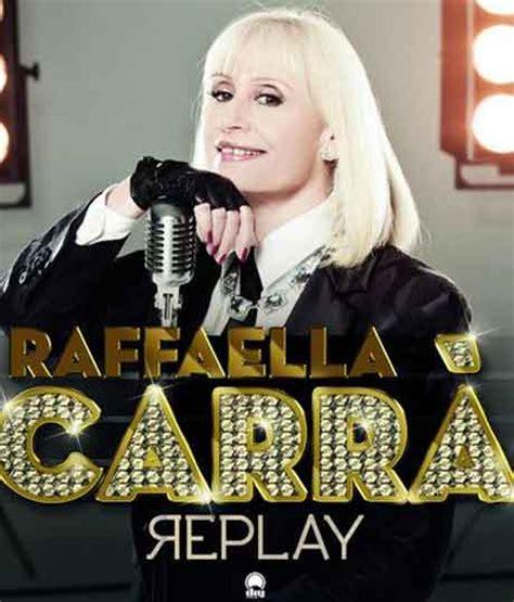 raffaella fico testi canzoni hit testi raffaella carr 224 replay traduzione testo nuove canzoni