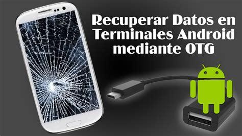 imagenes para celular roto recuperar datos de tu m 243 vil android roto pantalla rota