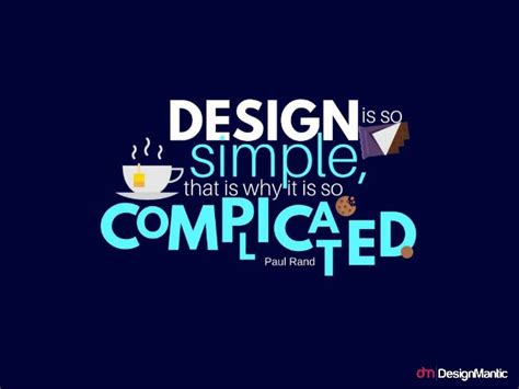 design is so simple 14 inspiring paul rand quotes