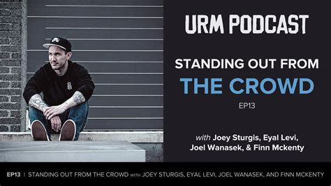 Urm Mba by Urm Podcast Ep13 Standing Out From The Crowd W Finn Mckenty