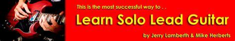 learn great guitar solos learn solo guitar