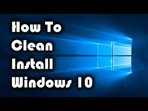 install windows 10 upgrade clean how to format and clean install windows 10 after upgrade