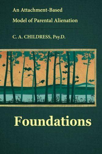 parental alienation attachment and corrupt books an attachment based model of parental alienation