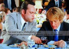 Wedding Crashers Quotes You Leave Me In The Trenches by Wedding Crashers The On 40 Pins