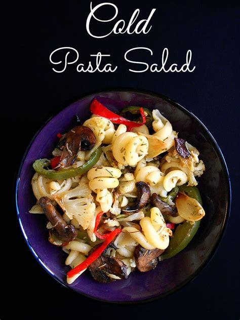 cold pasta salad cold pasta salad recipe healing tomato