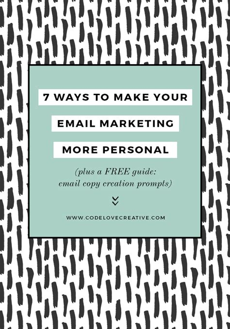 7 Ways To Make Your by 7 Ways To Make Your Email Marketing More Personal Code