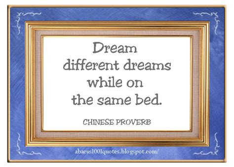 same bed different dreams chinese proverbs and wise sayings abacus1001quotes