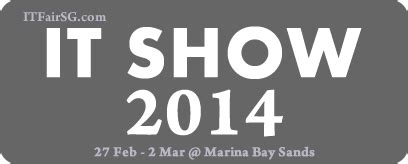 It Show 2014 Singapore 27 Feb 2 Mar Marina Bay Sands Level 1 And B2 Hardwarezone Com Sg | it show 2014 price list floor plans hot deals 27 feb