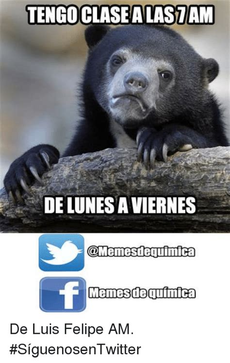 Pics Meme - tengoclasealastam delunesaviernes deguimica memes de
