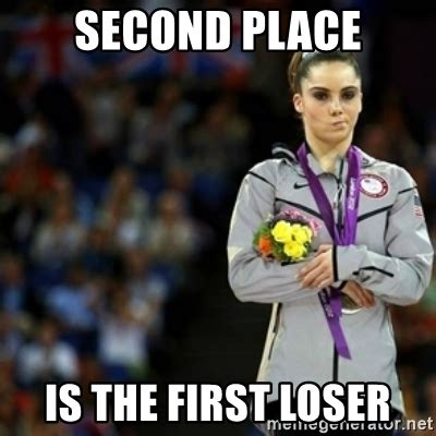 Loser Memes - second place is the first loser unimpressed mckayla maroney 2 meme generator