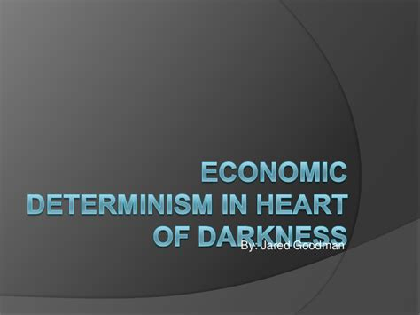 theme of heart of darkness slideshare economic determinism in heart of darkness