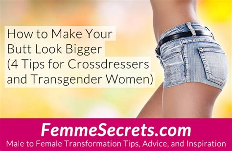 crossdressers and tg women what is your feminine style how to make your butt look bigger 4 tips for