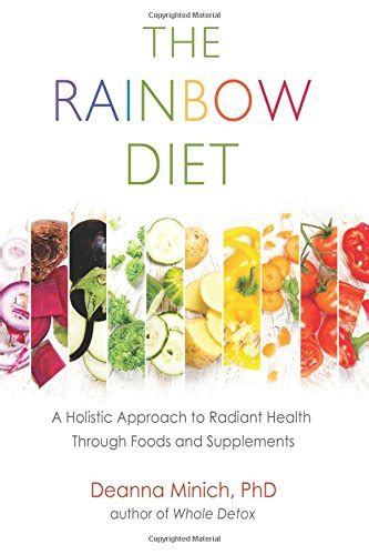 the rainbow diet a holistic approach to radiant health