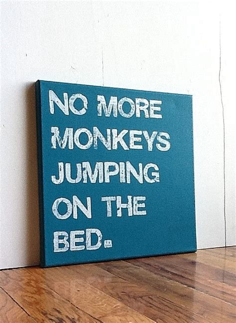 no more monkeys jumping on the bed lyrics best 25 canvas word art ideas on pinterest quotes on