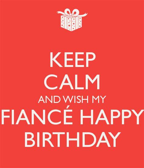 Keep Calm And Wish My A Happy Birthday Keep Calm And Wish My Fianc 201 Happy Birthday Poster