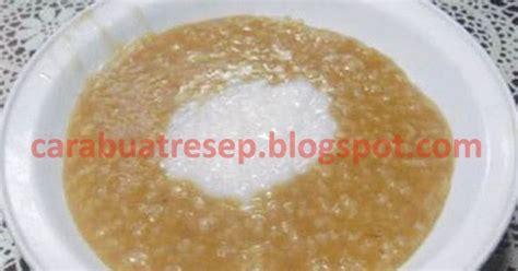 cara membuat nasi kuning beras ketan cara membuat bubur merah putih abang resep masakan indonesia