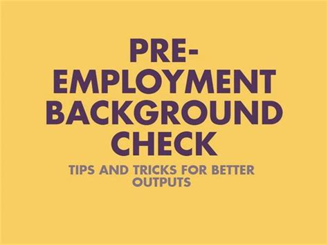Pre Employment Background Check Taking Pre Employment Background Check Tips And Tricks For Better Outputs Authorstream