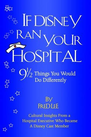 7 Things I Would Do Differently Than Disney Princesses by If Disney Ran Your Hospital 9 1 2 Things You Would Do