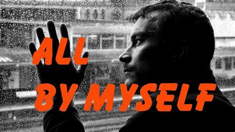 all by myself all by myself eric lyrics