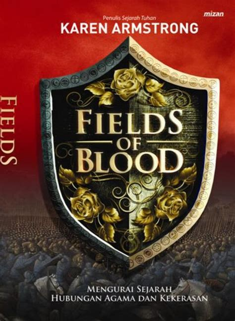 Buku Fields Of Blood Armstrong Bukukita Fields Of Blood Mengurai Sejarah Hubungan