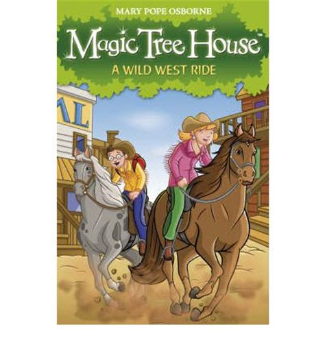 magic tree house 56 magic tree house 10 a west ride pope osborne