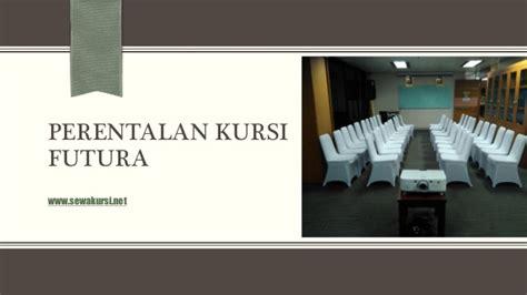Info Kursi Futura rental kursi futura untuk berbagai macam event kantor anda
