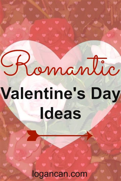 romantic valentines day ideas romantic valentines day ideas logan can